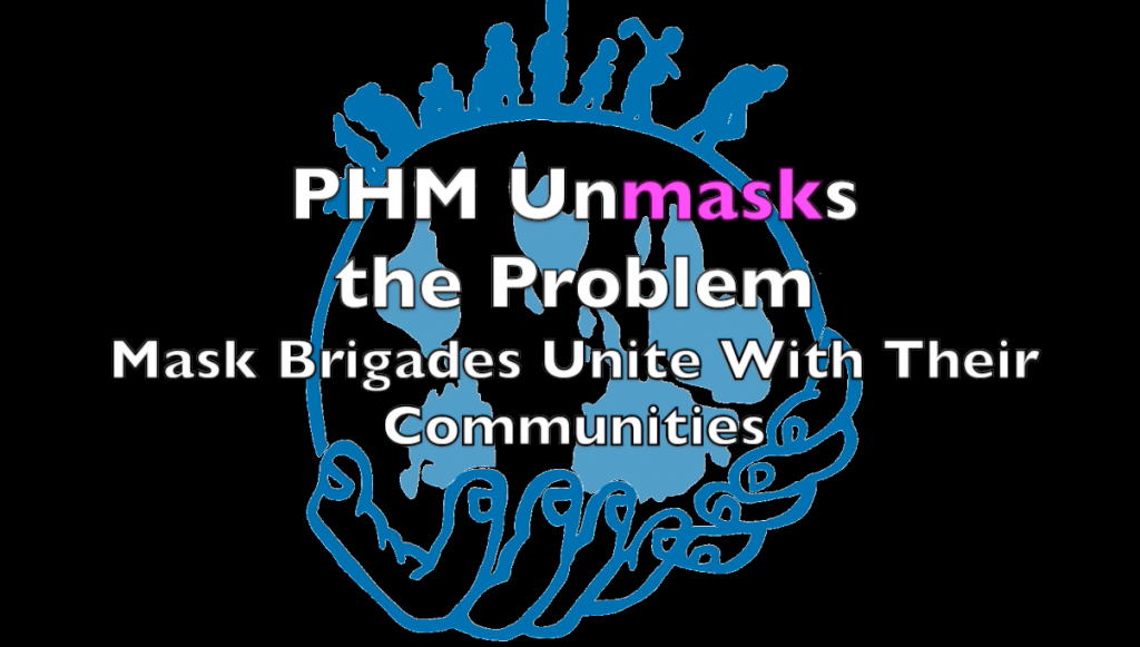 PHM unmasks the problem: Mask brigades unite with their communities