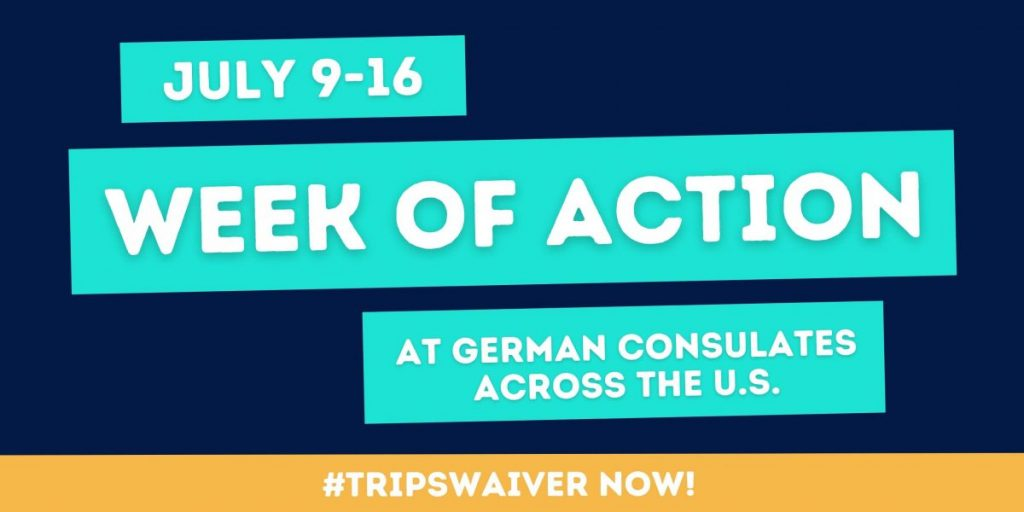 #TRIPSwaiver Now! – Week of action at German consulates across US